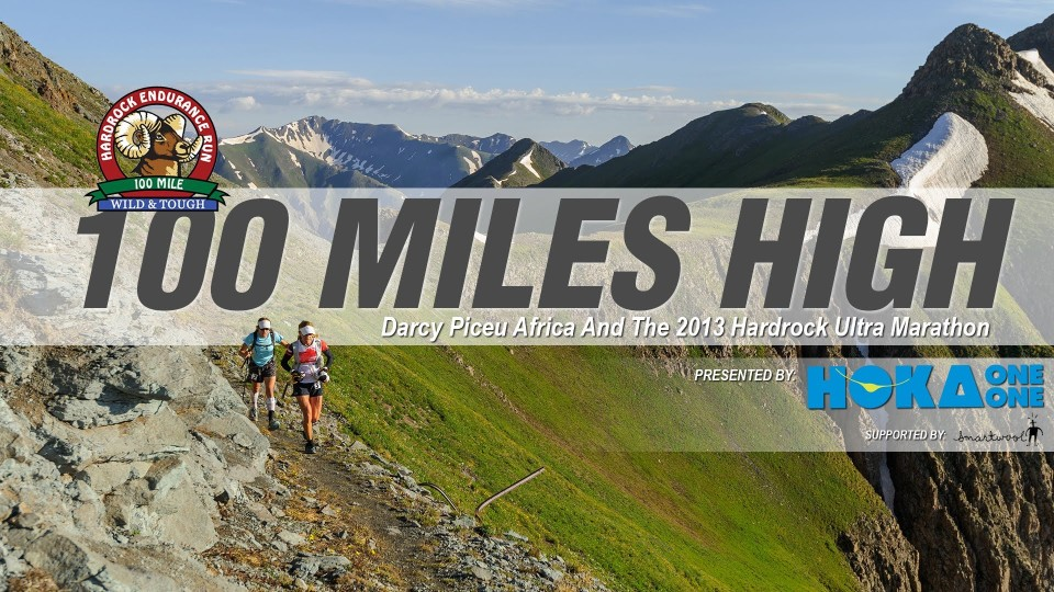 100 Miles High – Darcy Piceu Africa and the 2013 Hardrock Ultra Marathon