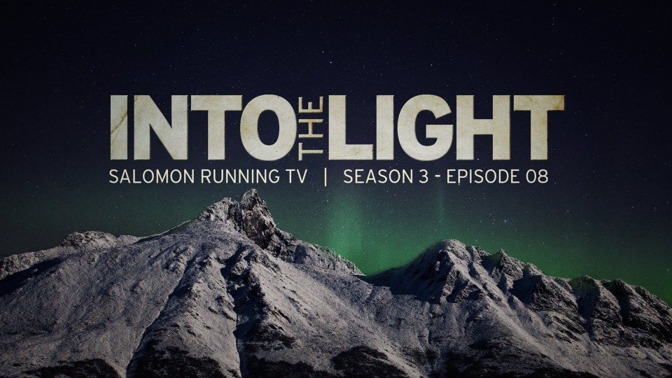 Into the Light – Emelie Forsberg – Salomon RunninTV